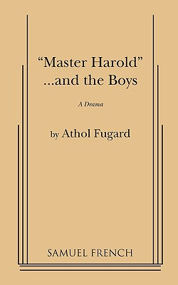 Master Harold and the Boys By Fugard, Athol