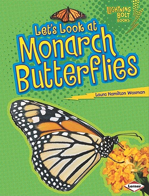 Let's Look at Monarch Butterflies By Waxman, Laura Hamilton