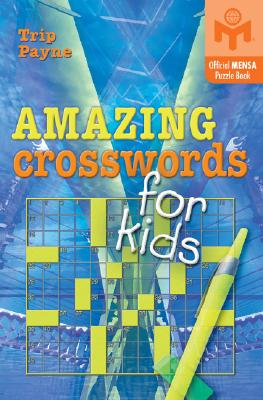 Amazing Crosswords For Kids By Payne, Trip